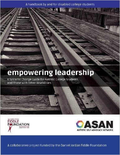 Book Cover: Empowering Leadership: A Systems Change Guide for Autistic College Students and Those with Other Disabilities