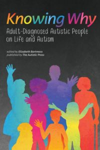 Book Cover: Knowing Why: Adult-Diagnosed Autistic People on Life and Autism